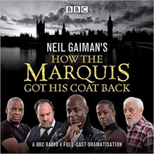Neil Gaiman's How the Marquis Got His Coat Back: BBC Radio 4 full-cast dramatisation - Neil Gaiman