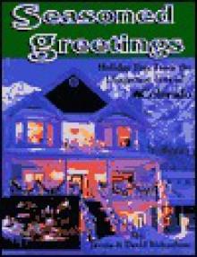 Seasoned Greetings: Holiday Fare from the Distinctive Inns of Colorado - Javana M. Richardson, David J. Richardson