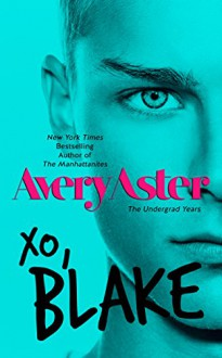 XO, Blake (The Undergrad Years Book 3) - Avery Aster