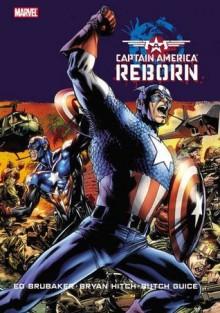 Captain America: Reborn - Ed Brubaker, Bryan Hitch, Butch Guice