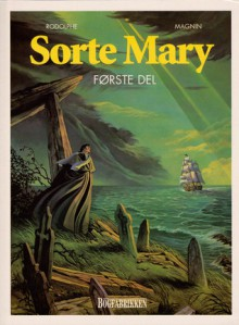 Sorte Mary - første del (Sorte Mary #1) - Rodolphe Jacquette, Florence Magnin, Jens Peder Agger