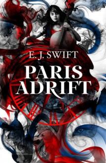 Paris Adrift - E.J. Swift