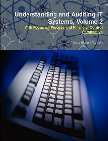 Understanding and Auditing It Systems, Volume 2 - Young-Woon Min