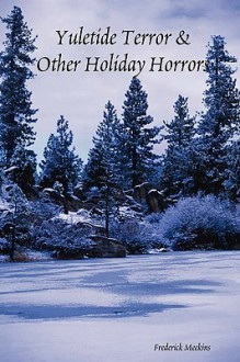 Yuletide Terror & Other Holiday Horrors - Frederick Meekins
