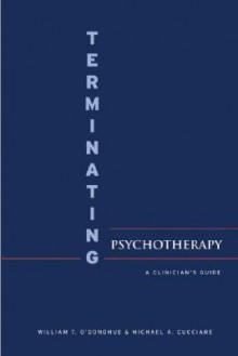 Terminating Psychotherapy: A Clinician's Guide - William T. O'Donohue