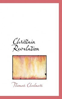 Christain Revelation - Thomas Chalmers