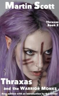 Thraxas and the Warrior Monks - Martin Scott