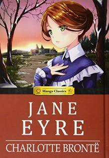 Manga Classics: Jane Eyre - Charlotte Brontë,Crystal Chan,SunNeko Lee