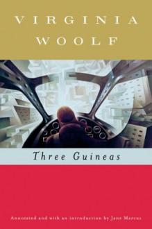 Three Guineas - Virginia Woolf, Mark Hussey, Jane Marcus