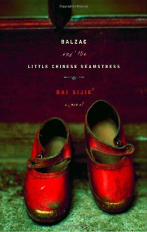 Balzac and the Little Chinese Seamstress - Sijie Dai