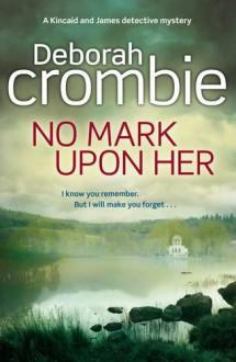 No Mark Upon Her - Deborah Crombie