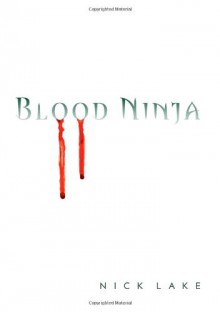 Blood Ninja - Nick Lake