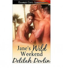 Jane's Wild Weekend - Delilah Devlin