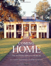 Coming Home: The Southern Vernacular House - 'James Lowell Strickland', 'Susan Sully'