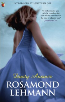 Dusty Answer - Rosamond Lehmann, Jonathan Coe
