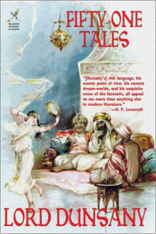 Fifty-One Tales - Lord Dunsany, John Gregory Betancourt, Lin Carter