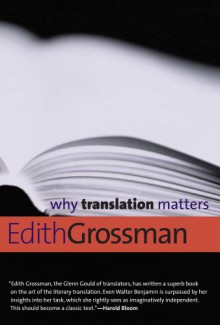 Why Translation Matters - Edith Grossman
