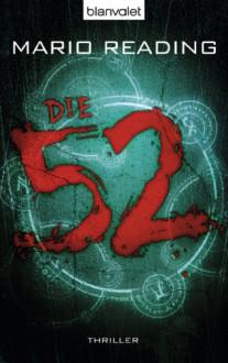 Die 52: Thriller (German Edition) - Mario Reading