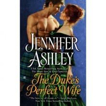 The Duke's Perfect Wife (Highland Pleasures, #4) - Jennifer Ashley