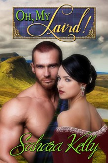 Oh My Laird!: A Risqué Regency Romance - Sahara Kelly