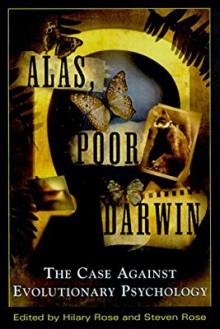Alas, Poor Darwin: Arguments Against Evolutionary Psychology - Hilary Rose,Steven Rose