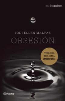 Mi hombre. Obsesión - Jodi Ellen Malpas