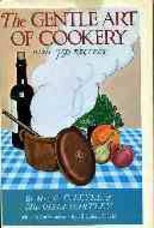 The Gentle Art of Cookery - Hilda Leyel, Elizabeth David