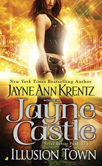 Illusion Town (Illusion Town Novel, An) - Jayne Castle