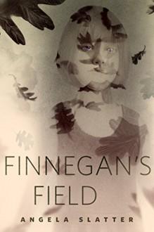 Finnegan's Field: A Tor.Com Original - Angela Slatter