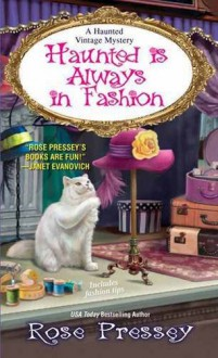 Haunted Is Always in Fashion (A Haunted Vintage Mystery) - Rose Pressey