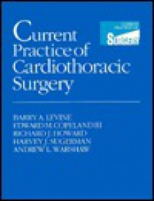Current Practice of Cardiothoracic Surgery - Barry A. Levine, Edward M. Copeland III, Richard J. Howard