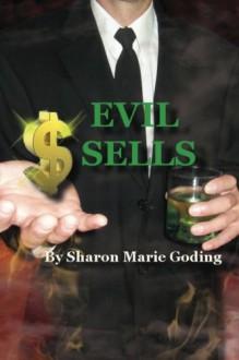 Evil Sells - Michelle Ouellette,Sharon Marie Goding,Lucille Hemphill Jewett,Sharon Goding