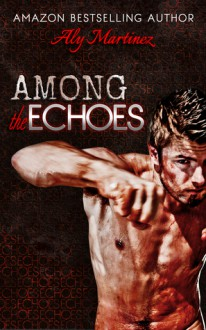 Among the Echoes - Aly Martinez