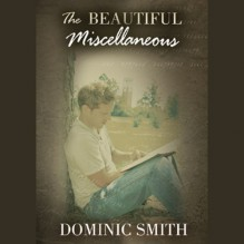The Beautiful Miscellaneous - Dominic Smith, Paul Michael Garcia, Inc. Blackstone Audio