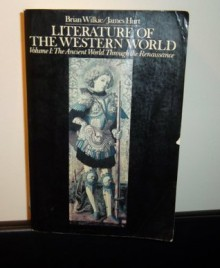 Literature of the Western World: The Ancient World Through Renaissance - Brian Wilkie