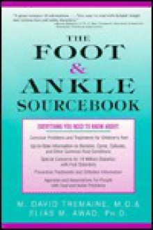 Foot and Ankle Sourcebook: Everything You Need to Know - Elias M. Awad