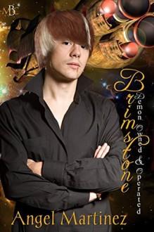 Brimstone: Demon Owned & Operated - Angel Martinez