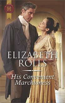 His Convenient Marchioness (Lords at the Altar) - Elizabeth Rolls