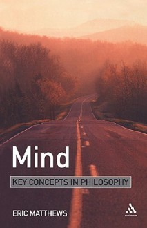 Mind: Key Concepts in Philosophy - Eric Matthews
