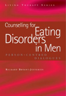 Counselling For Eating Disorders In Men (Living Therapy) - Richard Bryant-Jefferies