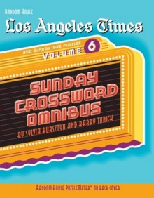Los Angeles Times Sunday Crossword Omnibus, Volume 6 - Sylvia Bursztyn, Barry Tunick