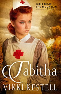 Tabitha (Girls from the Mountain, Book 1) - Vikki Kestell
