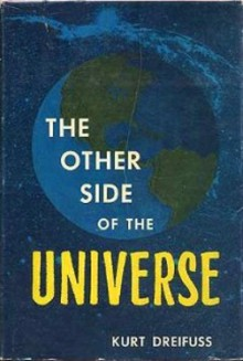 The Other Side Of The Universe - Kurt Dreifuss