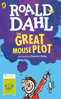 The Great Mouse Plot and Other Tales of Childhood - Roald Dahl