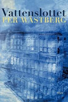 Vattenslottet - Per Wästberg