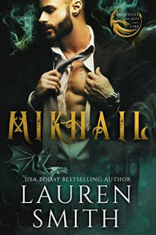 Mikhail: A Royal Dragon Romance (Brothers of Ash and Fire Book 2) - Lauren Smith
