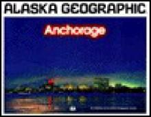 Anchorage - Alaska Geographic Association, Alaska Geographic, Penny Rennick, Alaska Geographic Association