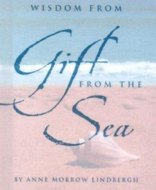 Wisdom from Gift from the Sea [With Silver-Plated Charm] - Anne Morrow Lindbergh