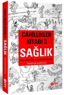 Cahillikler Kitabı 3 - Sağlık - Werner Bartens