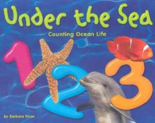Under the Sea 1, 2, 3: Counting Ocean Life - Barbara Knox